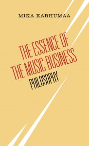 Cover of The Essence of the Music Business: Philosophy