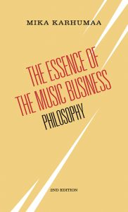 Second Edition of The Essence of the Music Business:Philosophy