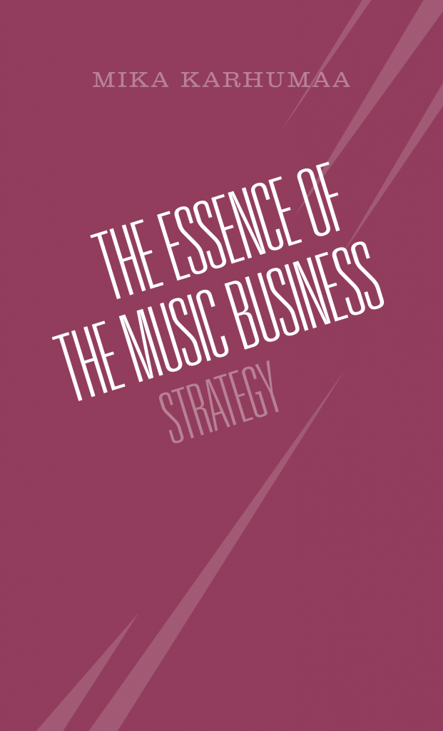 The cover of The Essence of the Music Business:Strategy book